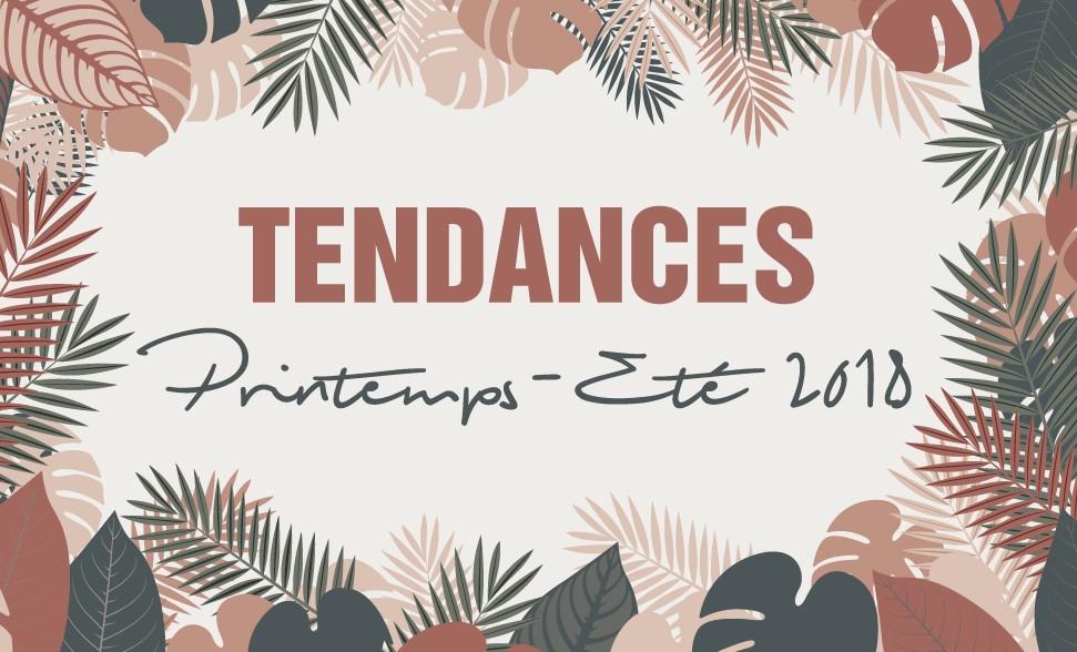 Tendances Printemps Ete 2018